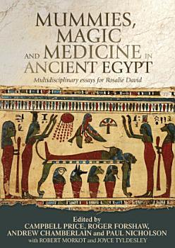 Mummies  magic and medicine in ancient Egypt PDF