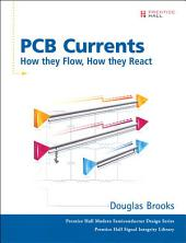 Printed Circuit Board Currents, 1/e: How They Flow, How They React (Paperback)
