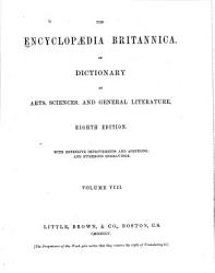 The Encyclop Dia Britannica Or Dictionary Of Arts Sciences And General Literature With Extensive Improvements And Additions And Numerous Engravings Book PDF
