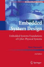 Embedded System Design: Embedded Systems Foundations of Cyber-Physical Systems, Edition 2