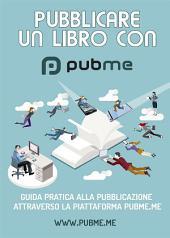 PubMe: Guida alla pubblicazione di un libro cartaceo.