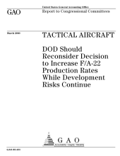Tactical aircraft DOD should reconsider decision to increase F/A22 production rates while development risks continue.