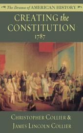 Creating the Constitution: 1787