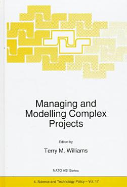 Managing and Modelling Complex Projects PDF