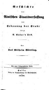 Geschichte der römischen Staatsverfassung von Erbauung der Stadt bis zu C. Cäsar's Tod: mit einer lithographirten Tafel