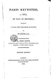 Paris Revisited, in 1815, by Way of Brussels: Including a Walk Over the Field of Battle at Waterloo