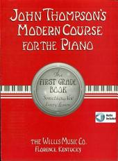John Thompson's Modern Course for the Piano - First Grade: First Grade