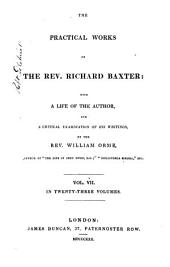 The Practical Works of the Rev. Richard Baxter: With a Life of the Author, and a Critical Examination of His Writings, Volume 7
