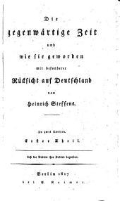 Die gegenwärtige Zeit und wie sie geworden mit besonderer Rücksicht auf Deutschland: Bände 1-2