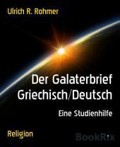 Der Galaterbrief Griechisch/Deutsch: Eine Studienhilfe