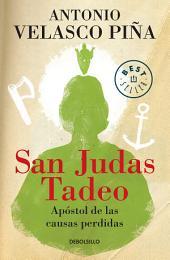 San Judas Tadeo (nueva edición): Apóstol de las causas perdidas