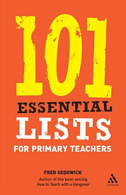 101 Essential Lists for Primary Teachers PDF