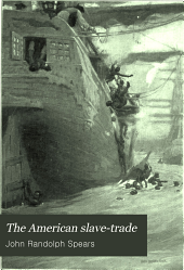 The American Slave Trade: An Account of Its Origin, Growth and Suppression