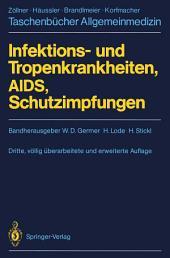 Infektions- und Tropenkrankheiten, AIDS, Schutzimpfungen: Ausgabe 3