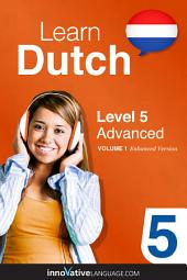 Learn Dutch - Level 5: Advanced: Volume 1: Lessons 1-25