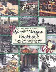 Chuck And Blanche Johnson S Savor Oregon Cookbook Book PDF