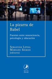La pizarra de Babel: Puentes entre neurociencia, psicología y educación