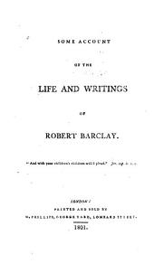 Some Account of the Life and Writings of Robert Barclay