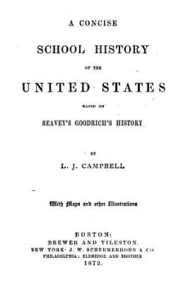 A Concise School History of the United States  Based on Seavey s Goodrich s History PDF