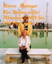 Ein Leben voller Abenteuer 1977 bis 2007 (privat): Private Reisen zu interessanten Sehenswürdigkeiten
