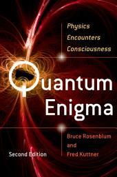 Quantum Enigma: Physics Encounters Consciousness, Edition 2