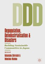 Depopulation, Deindustrialisation and Disasters