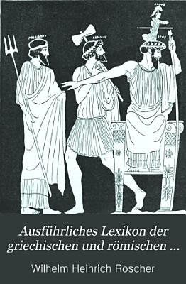 Ausf  hrliches Lexikon der griechischen und r  mischen Mythologie PDF