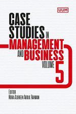 Case Studies in Management and Business (Volume 5) (UUM Press)