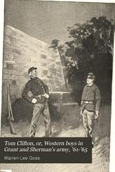 Tom Clifton  Or  Western Boys in Grant and Sherman s Army   61  65 PDF