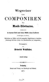 Wegweiser zum Componiren für Musik-Dilettanten ...