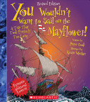You Wouldn t Want to Sail on the Mayflower