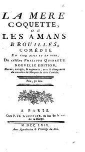 La mère coquette, ou Les amans brouillés: comédie en cinq actes et en vers