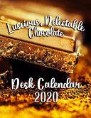 Luscious, Delectable Chocolate Desk Calendar 2020