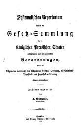 Systematisches Repertorium der in der Gesetz-Sammlung für die k. preußischen Staaten seit ... 1806 bis Ende des J. 1854 enthaltenen Verordnungen für Juristen