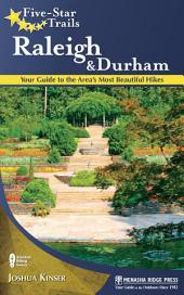 Five-Star Trails: Raleigh and Durham: Your Guide to the Area's Most Beautiful Hikes