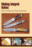 Making Integral Knives