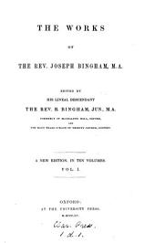 The works of the Rev. Joseph Bingham: Volume 1