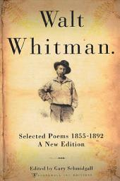 Walt Whitman: Selected Poems 1855-1892