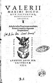 Valerii Maximi Dictorum factorumq. memorabilium exempla. Adiecto indice propriorum nominum, rerumque memoria dignum locupletissimo