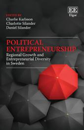 Political Entrepreneurship: Regional Growth and Entrepreneurial Diversity in Sweden