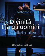 Divinità tra gli uomini «L'intellettuale» (Collector's Edition)