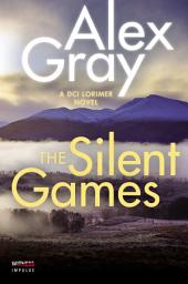 The Silent Games: A DCI Lorimer Novel