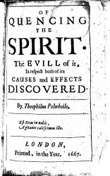 Of quencing  sic  the Spirit  The evill of it  in respect both of its causes and effects discovered PDF