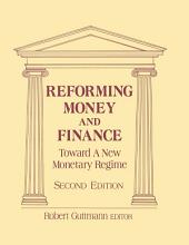 Reforming Money and Finance: Institutions and Markets in Flux, Edition 2