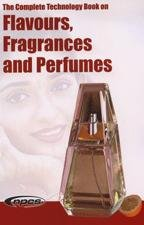 The Complete Technology Book on Flavours, Fragrances and Perfumes