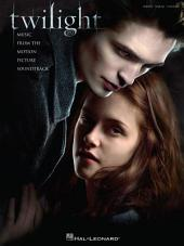 Twilight (Songbook): Music from the Motion Picture P/V/G Edition