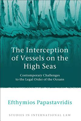 The Interception of Vessels on the High Seas PDF
