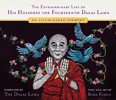 The Extraordinary Life of His Holiness the Fourteenth Dalai Lama PDF