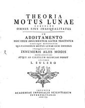 L. Euleri Theoria motus lunae exhibens omnes eius inaequalitates