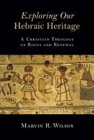 Exploring Our Hebraic Heritage PDF